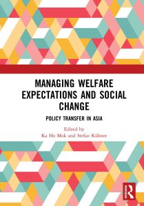 Managing Welfare Expectations and Social Change Policy Transfer in Asia